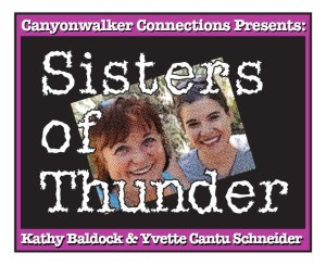 Sisters of Thunder Kathy Baldock and Yvette Schneider